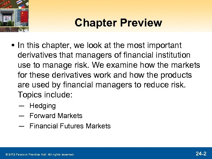 Chapter Preview § In this chapter, we look at the most important derivatives that