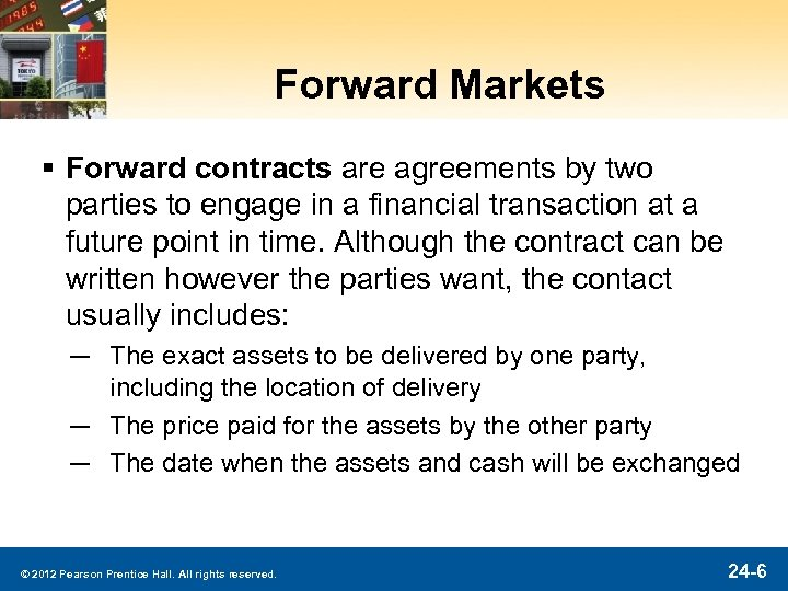 Forward Markets § Forward contracts are agreements by two parties to engage in a