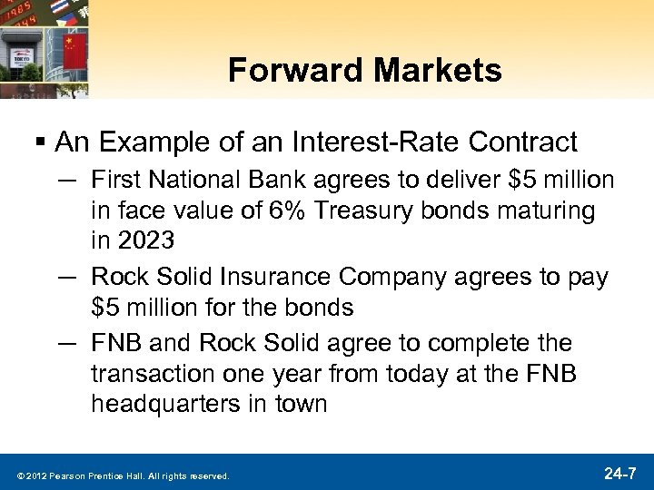 Forward Markets § An Example of an Interest-Rate Contract ─ First National Bank agrees