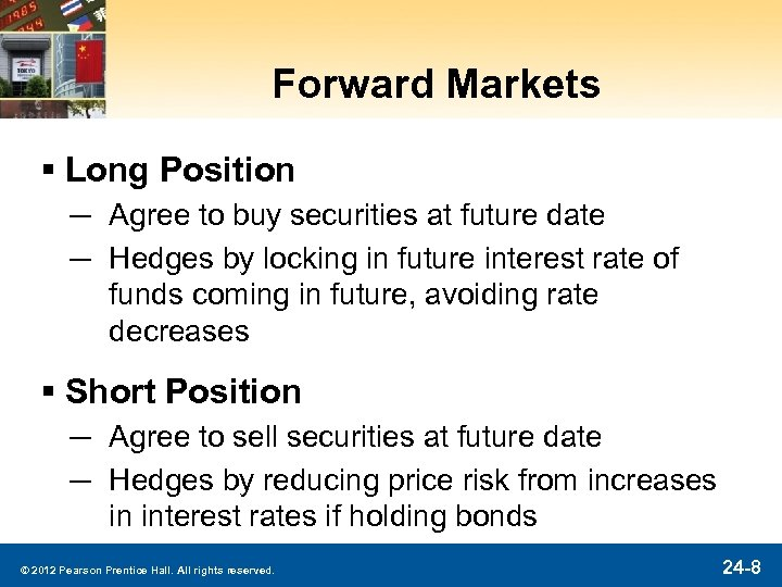Forward Markets § Long Position ─ Agree to buy securities at future date ─