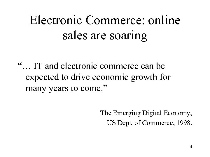 "Electronic Commerce: online sales are soaring ""… IT and electronic commerce can be expected"