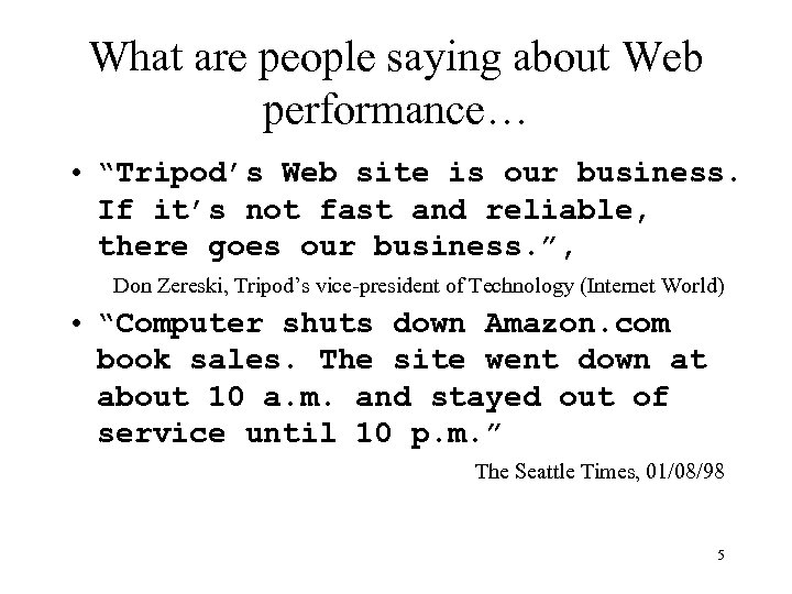 "What are people saying about Web performance… • ""Tripod's Web site is our business."