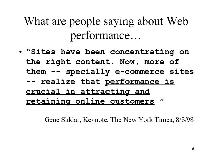 "What are people saying about Web performance… • ""Sites have been concentrating on the"