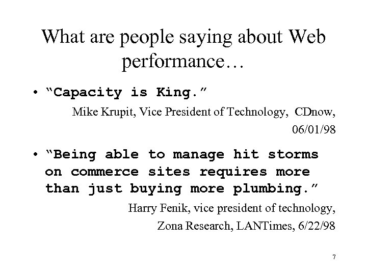 """What are people saying about Web performance… • """"Capacity is King. """" Mike Krupit,"""