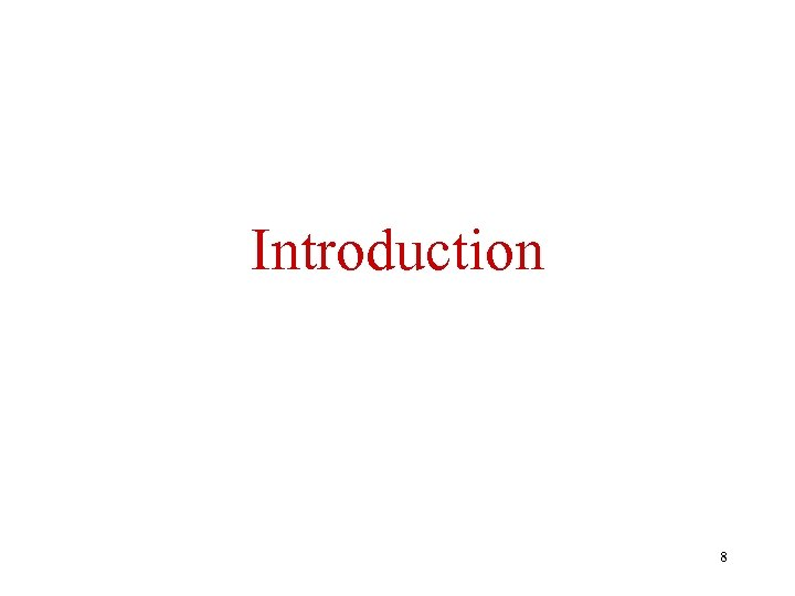 Introduction 8