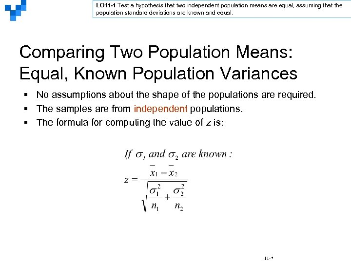 LO 11 -1 Test a hypothesis that two independent population means are equal, assuming