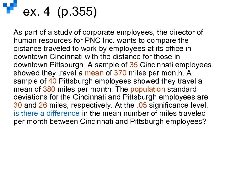 ex. 4 (p. 355) As part of a study of corporate employees, the director