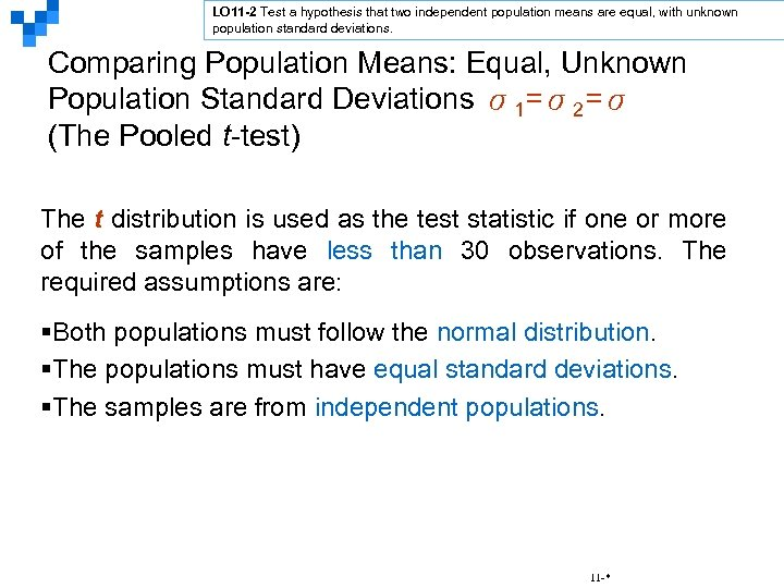 LO 11 -2 Test a hypothesis that two independent population means are equal, with