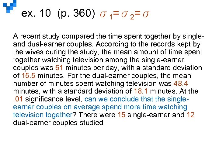 ex. 10 (p. 360) σ1=σ2=σ A recent study compared the time spent together by