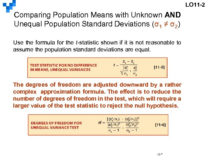 LO 11 -2 Comparing Population Means with Unknown AND Unequal Population Standard Deviations (σ1