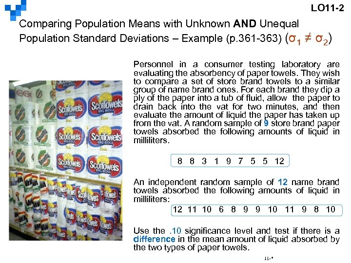 LO 11 -2 Comparing Population Means with Unknown AND Unequal Population Standard Deviations –