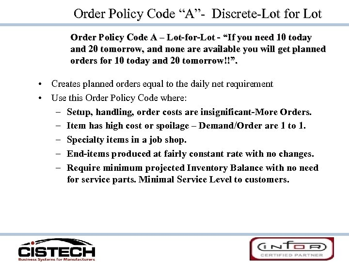 """Order Policy Code """"A""""- Discrete-Lot for Lot Order Policy Code A – Lot-for-Lot -"""