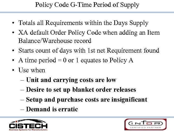 Policy Code G-Time Period of Supply • Totals all Requirements within the Days Supply