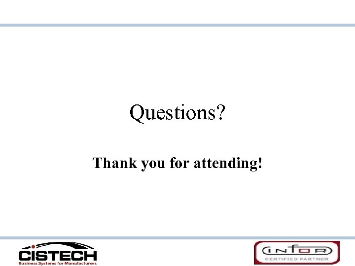 Questions? Thank you for attending!