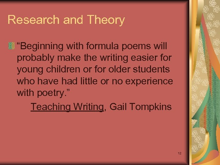 "Research and Theory ""Beginning with formula poems will probably make the writing easier for"
