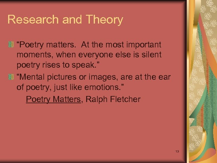 "Research and Theory ""Poetry matters. At the most important moments, when everyone else is"