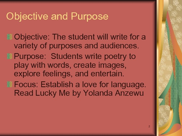 Objective and Purpose Objective: The student will write for a variety of purposes and