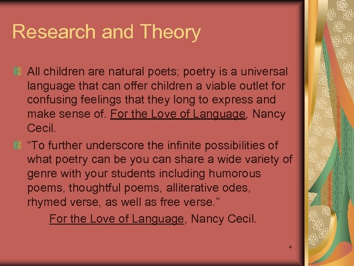 Research and Theory All children are natural poets; poetry is a universal language that