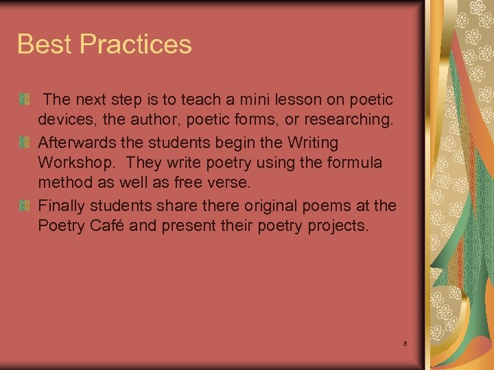 Best Practices The next step is to teach a mini lesson on poetic devices,