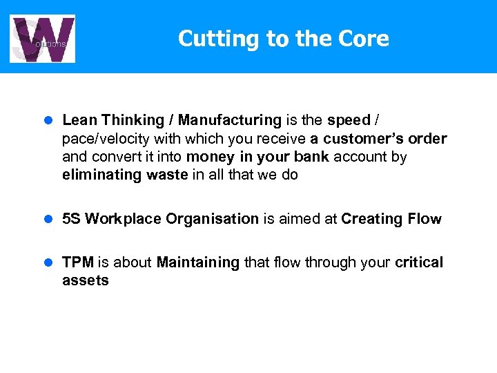 Cutting to the Core l Lean Thinking / Manufacturing is the speed / pace/velocity