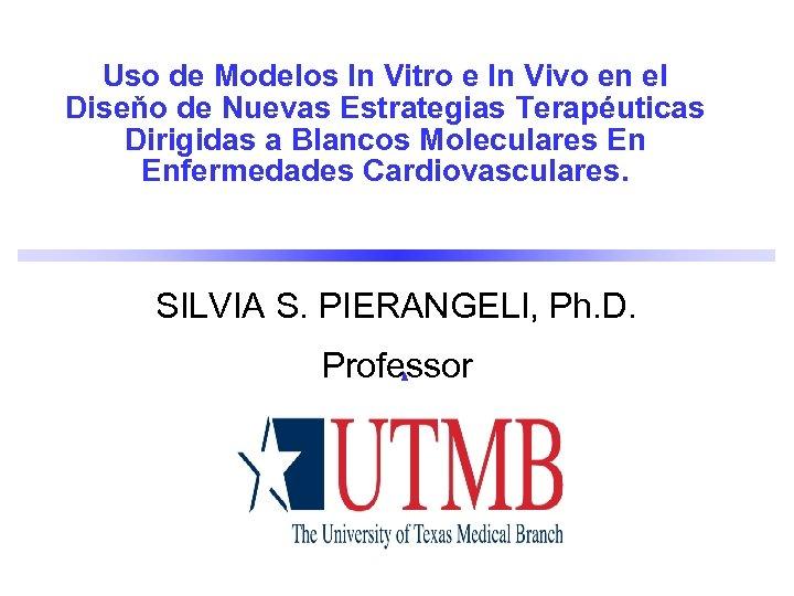 Uso de Modelos In Vitro e In Vivo en el Diseňo de Nuevas Estrategias