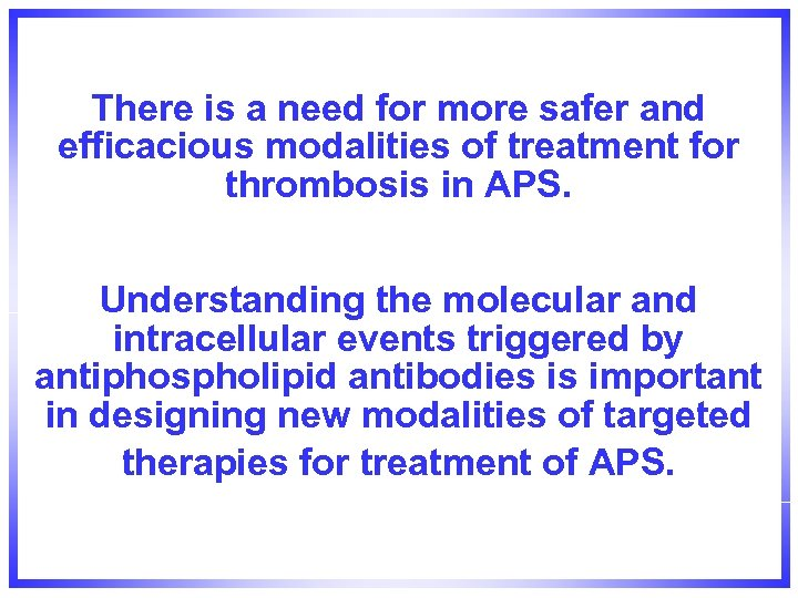 There is a need for more safer and efficacious modalities of treatment for thrombosis