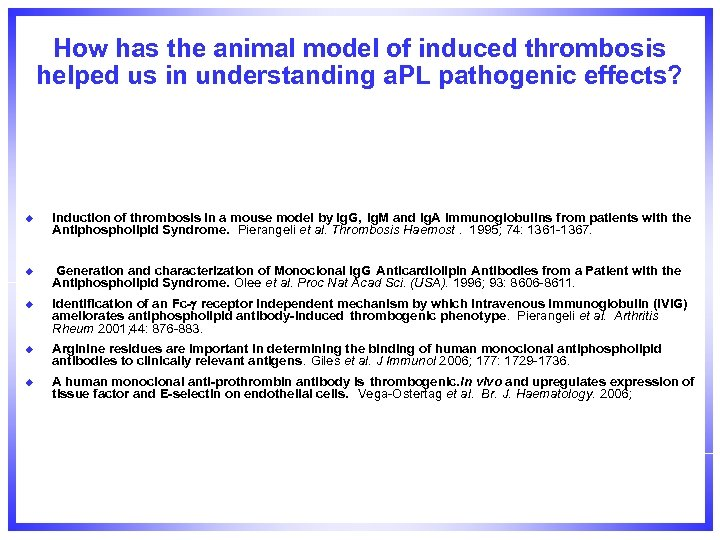 How has the animal model of induced thrombosis helped us in understanding a. PL
