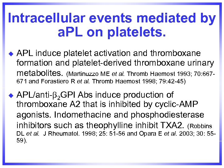 Intracellular events mediated by a. PL on platelets. u APL induce platelet activation and