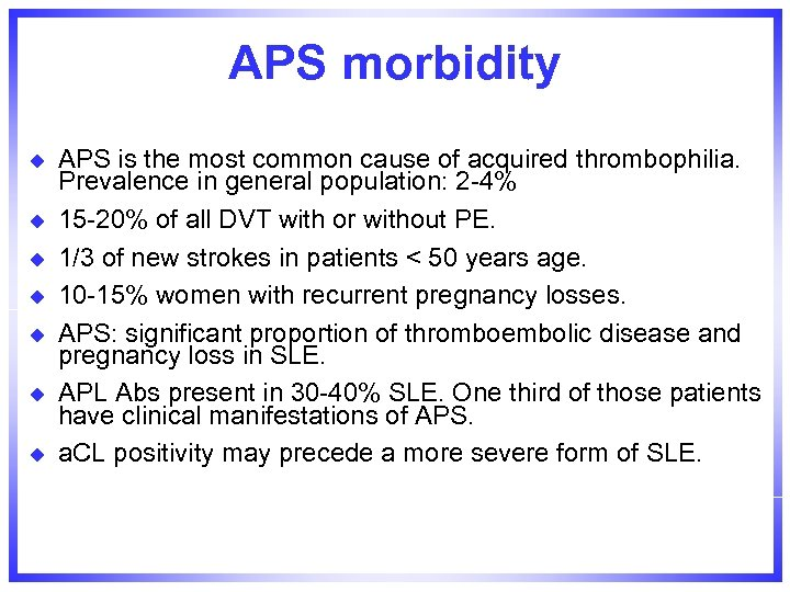 APS morbidity u u u u APS is the most common cause of acquired
