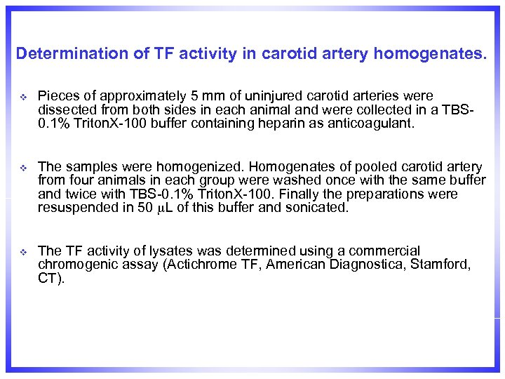 Determination of TF activity in carotid artery homogenates. v Pieces of approximately 5 mm