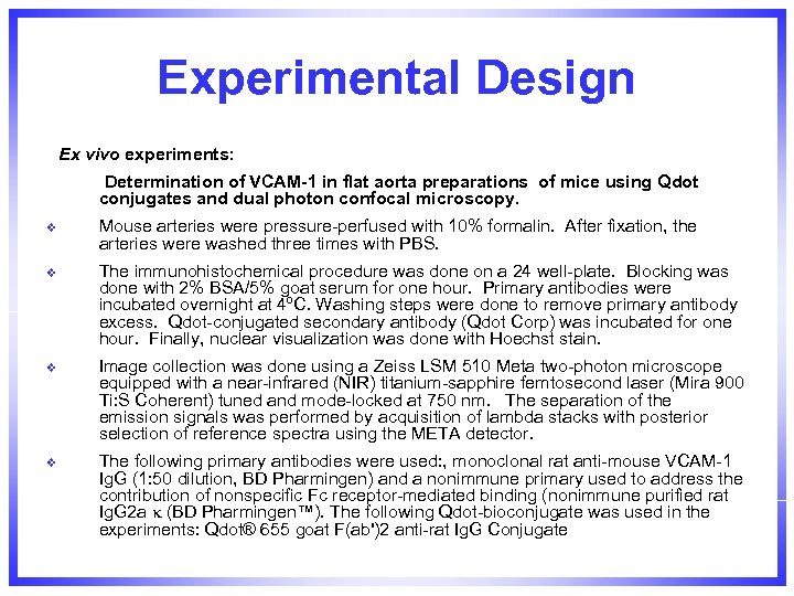 Experimental Design Ex vivo experiments: Determination of VCAM-1 in flat aorta preparations of mice