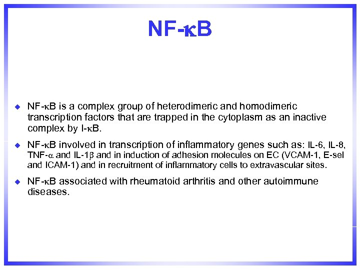 NF- B u NF- B is a complex group of heterodimeric and homodimeric transcription