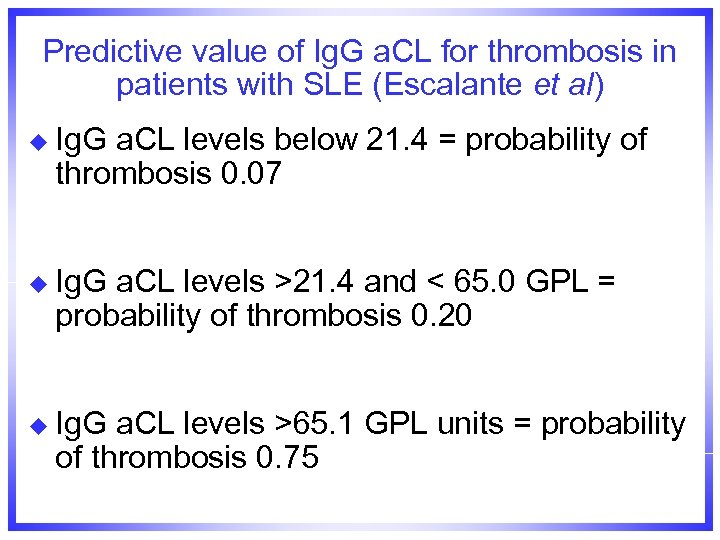 Predictive value of Ig. G a. CL for thrombosis in patients with SLE (Escalante
