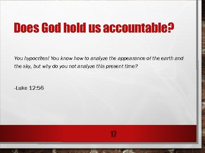 Does God hold us accountable? You hypocrites! You know how to analyze the appearance