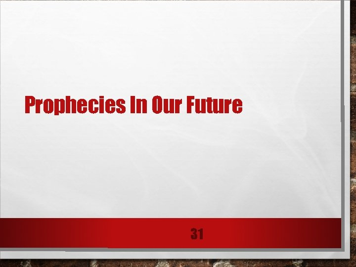 Prophecies In Our Future 31