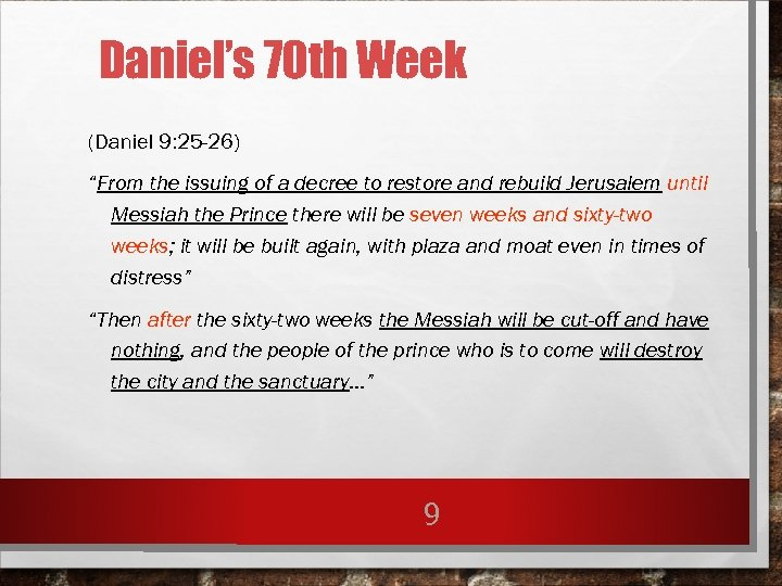 "Daniel's 70 th Week (Daniel 9: 25 -26) ""From the issuing of a decree"