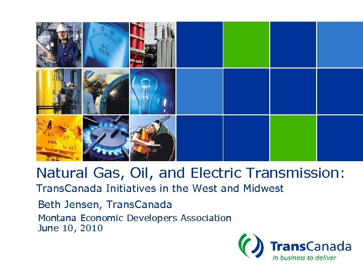 Natural Gas, Oil, and Electric Transmission: Trans. Canada Initiatives in the West and Midwest