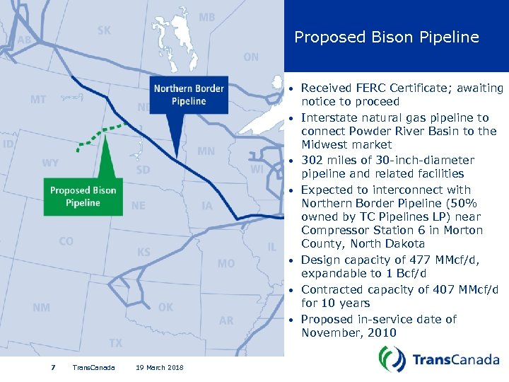 Proposed Bison Pipeline • • 7 Trans. Canada 19 March 2018 Received FERC Certificate;