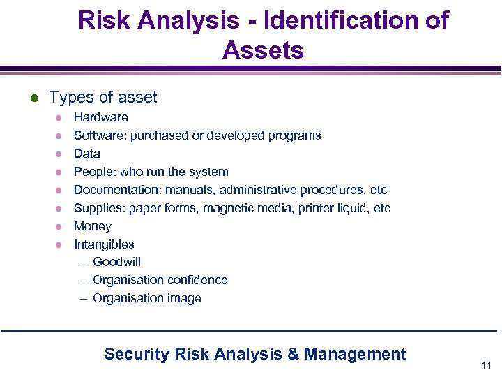 Risk Analysis - Identification of Assets l Types of asset l l l l
