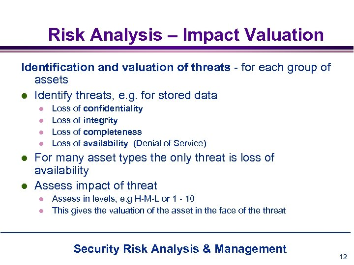 Risk Analysis – Impact Valuation Identification and valuation of threats - for each group