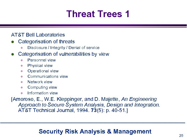 Threat Trees 1 AT&T Bell Laboratories l Categorisation of threats l l Disclosure /