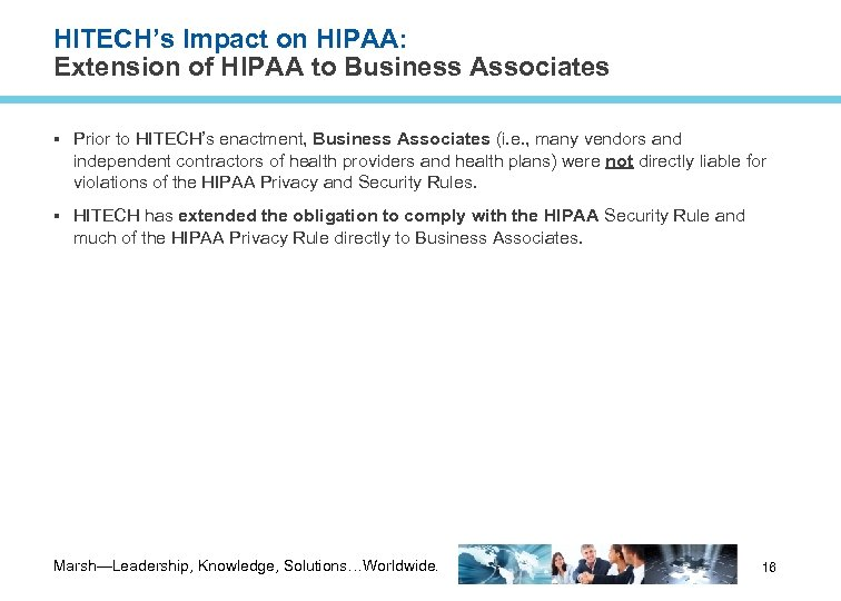 HITECH's Impact on HIPAA: Extension of HIPAA to Business Associates Prior to HITECH's enactment,
