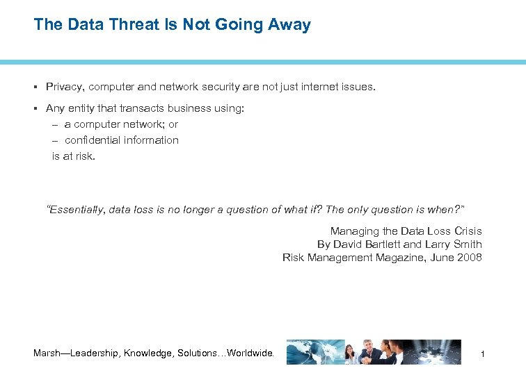 The Data Threat Is Not Going Away Privacy, computer and network security are not