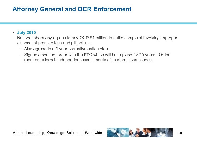 Attorney General and OCR Enforcement July 2010 National pharmacy agrees to pay OCR $1
