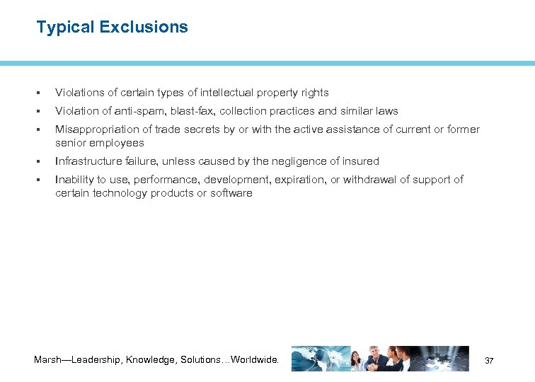 Typical Exclusions Violations of certain types of intellectual property rights Violation of anti-spam, blast-fax,