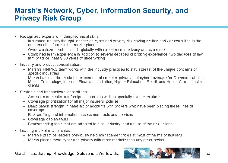 Marsh's Network, Cyber, Information Security, and Privacy Risk Group Recognized experts with deep technical
