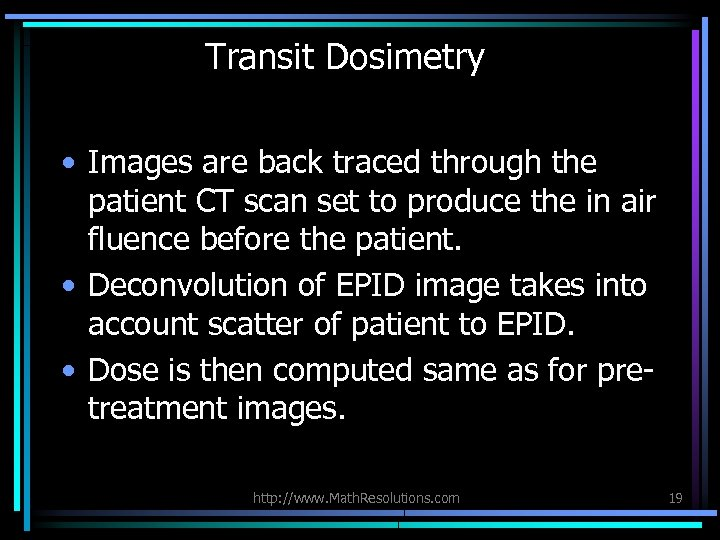 Transit Dosimetry • Images are back traced through the patient CT scan set to