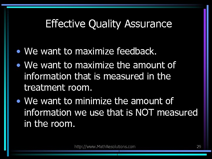 Effective Quality Assurance • We want to maximize feedback. • We want to maximize