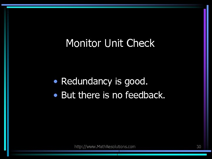 Monitor Unit Check • Redundancy is good. • But there is no feedback. http: