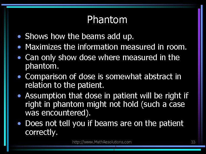 Phantom • Shows how the beams add up. • Maximizes the information measured in